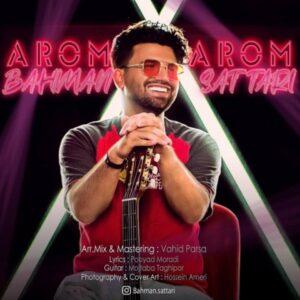دانلود آهنگ جدید بهمن ستاری به نام آروم آروم